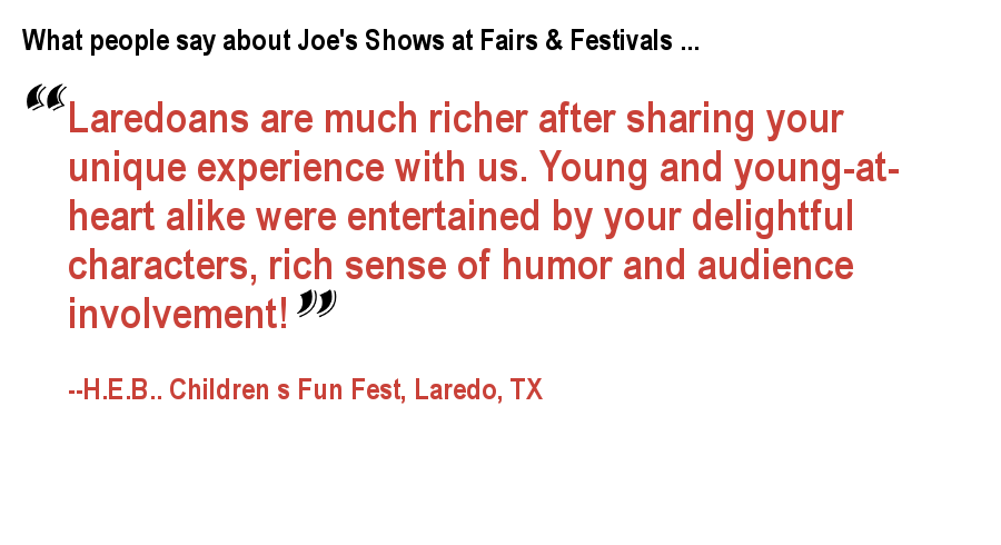 What people say about Joe's Shows at Fairs & Festivals ...