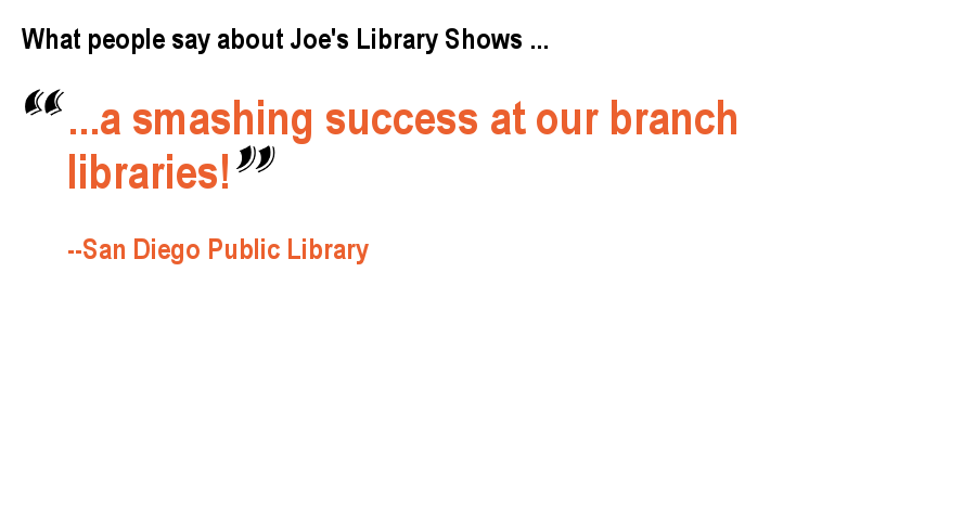 What people say about Joe's Linbrary Shows ...